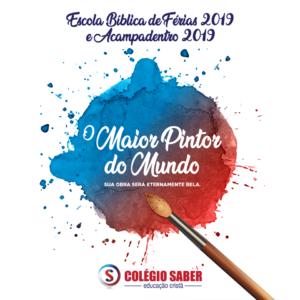 Escola Bíblica de Férias Acampadentro 2019 - Colégio Saber Infantil - O Maior Pintor do Mundo